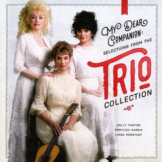 Linda Ronstadt, Emmylou Harris, and Dolly Parton - My Dear Companion: Selections from the Trio Collection - CD
