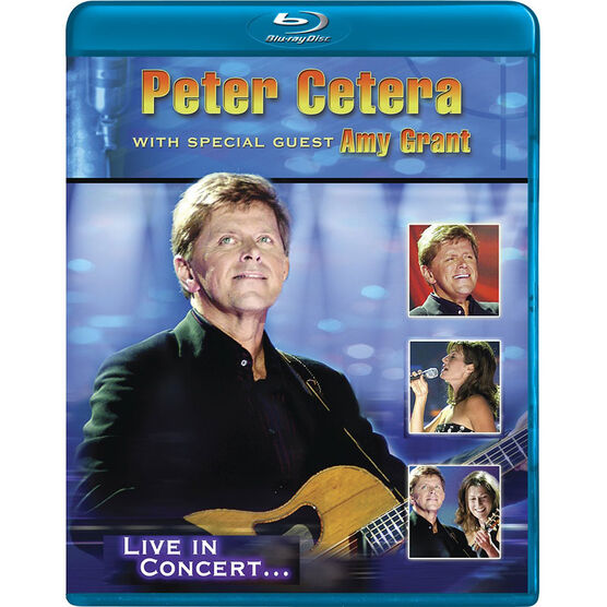 Peter Cetera With Special Guest Amy Grant: Live - Blu-ray