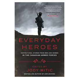Everyday Heroes by Jody Mitic