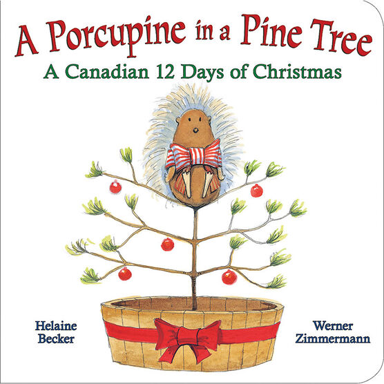 A Porcupine in a Pine Tree: A Canadian 12 Days of Christmas by Helaine Becker & Werner Zimmermann
