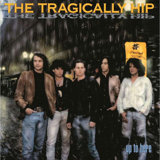 Tragically Hip, The - Up To Here - 180g Vinyl