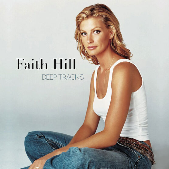 Faith Hill - Deep Tracks - CD