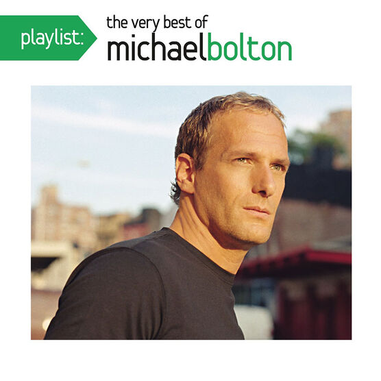Michael Bolton - Playlist: The Very Best of Michael Bolton - CD