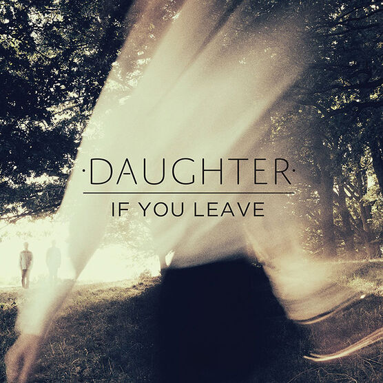 Daughter - If You Leave - Vinyl