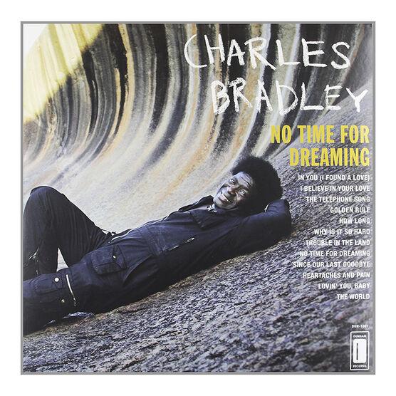 Charles Bradley - No Time For Dreaming (2 Bonus Tracks) - Vinyl