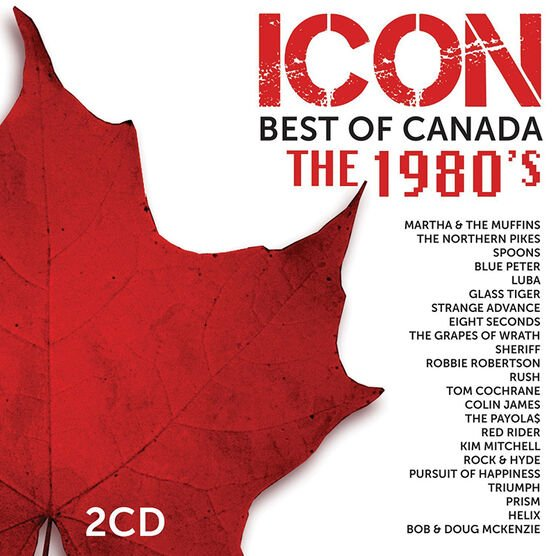 Various Artists - ICON: Best Of Canada - The 1980's - CD