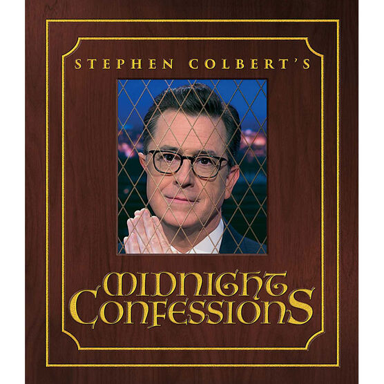 Stephen Colberts Midnight Confessions by Stephen Colbert