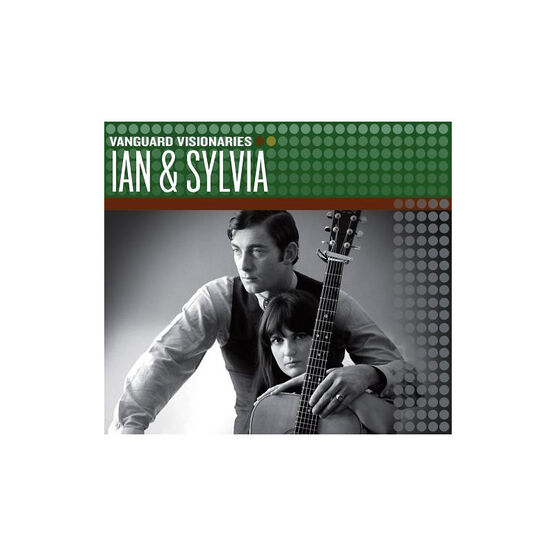 Ian And Sylvia - Vanguard Visionaries - CD