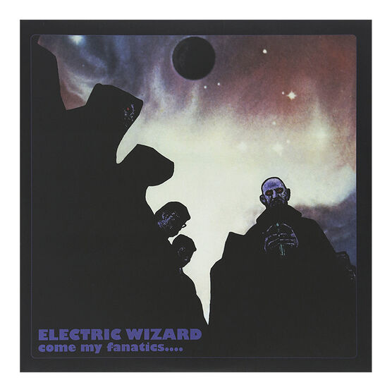 Electric Wizard - Come My Fanatics (Limited Edition) - 180g Vinyl