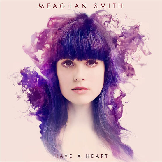 Meaghan Smith - Have A Heart - CD