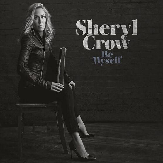 Sheryl Crow - Be Myself - CD