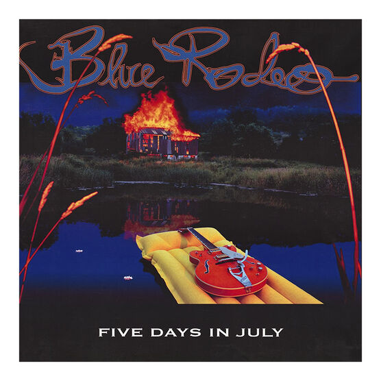 Blue Rodeo - Five Days In July - Vinyl