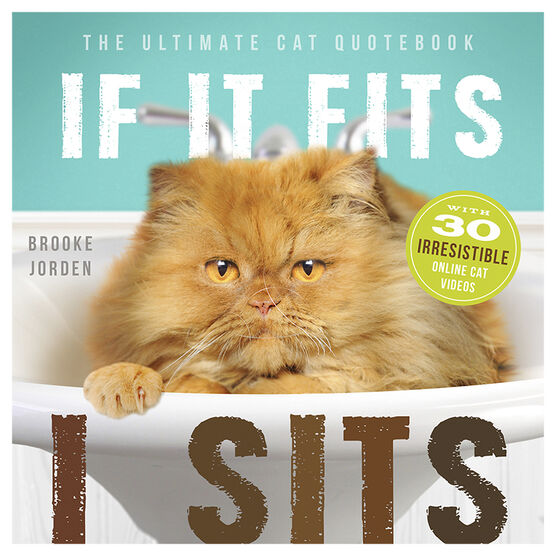 If It Fits, I Sit: The Ultimate Cat Quotebook by Brooke Jorden