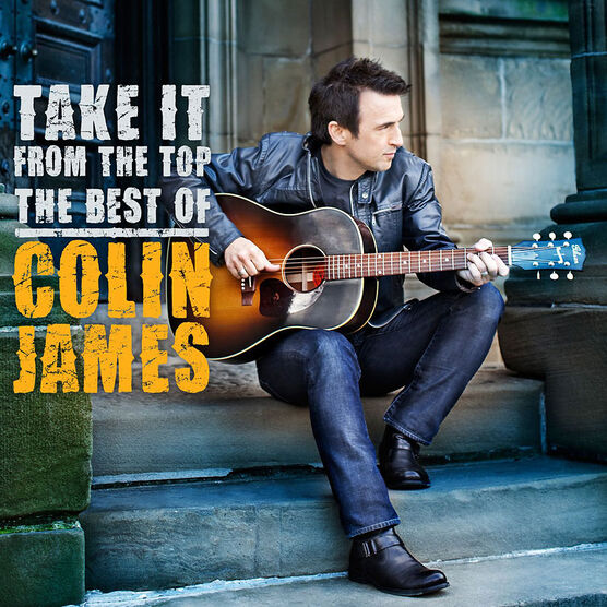 Colin James - Take It From The Top: The Best Of - CD