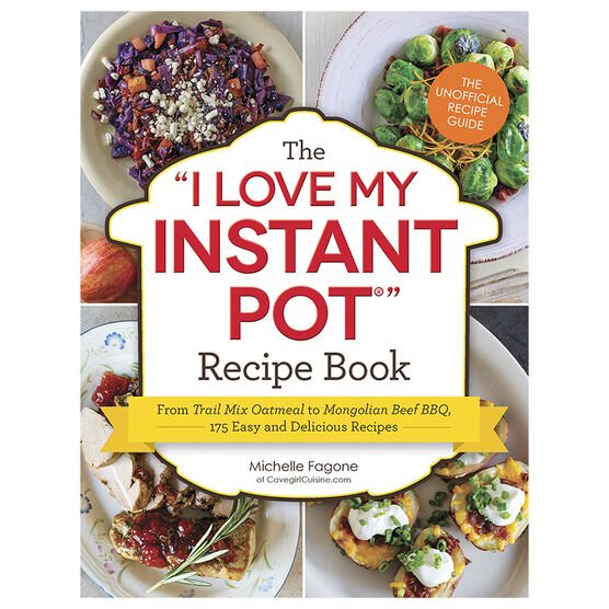 """The """"I Love My Instant Pot"""" Recipe Book by Michelle Fagone"""