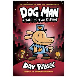 Dog Man: A Tale of Two Kitties by Dave Pilkey