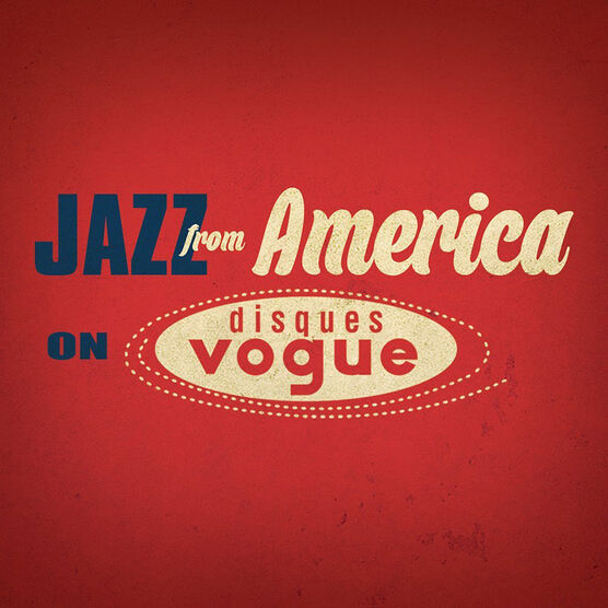 Various Artists - Jazz from America on Disques Vogue - 20 CD