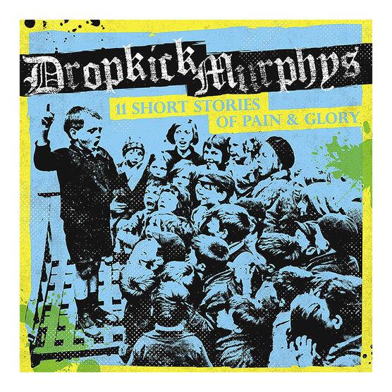 The Dropkick Murphys - 11 Short Stories of Pain and Glory - Vinyl