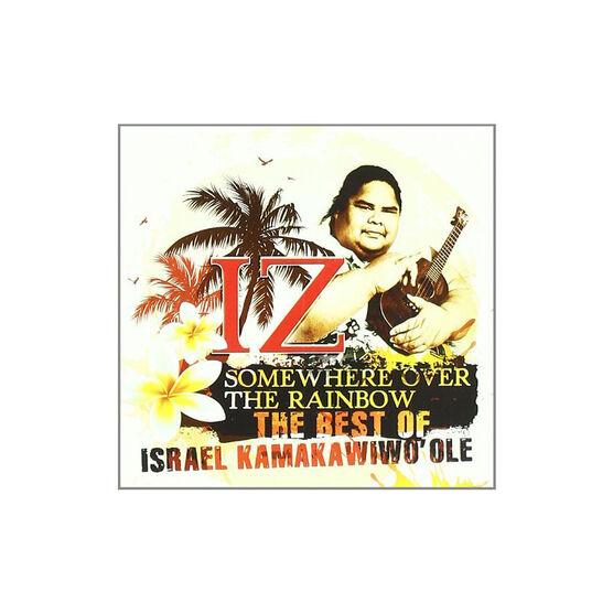 Israel Iz Kamakawiwo'ole - Somewhere Over the Rainbow: The Best of Israel Kamakawiwo'ole - CD