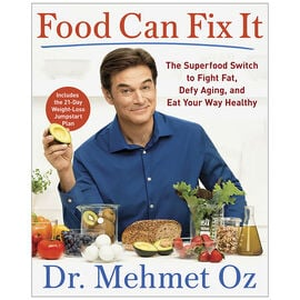 Food Can Fix It by Dr. Mehmet Oz