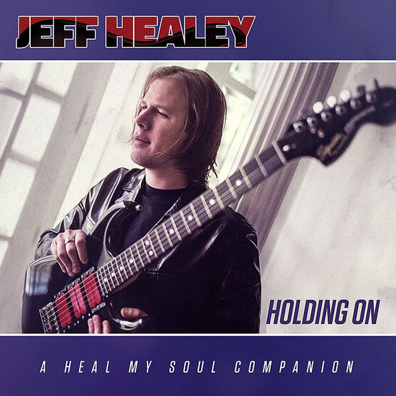 Jeff Healey - Holding On: A Heal My Soul Collection - CD