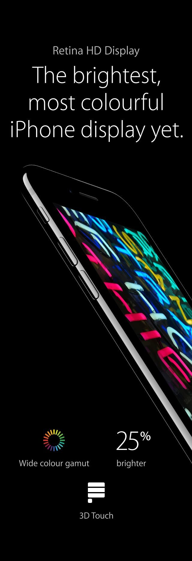 Retina HD Display - The brightest, most colourful iPhone display yet.