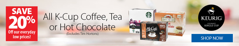 20% Off all K-Cup Coffee, Tea or Hot Chocolate - Excludes Tim Hortons