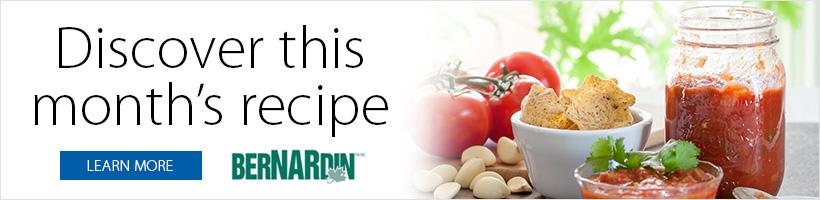 Bernardin - Discover this month's recipe