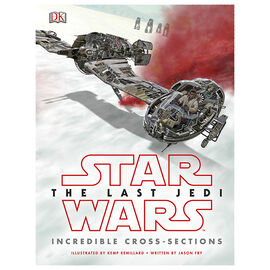 Star Wars The Last Jedi Incredible Cross-Sections by Jason Fry