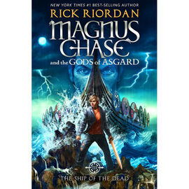 Magnus Chase and the Gods of Asgard - The Ship of the Dead by Rick Riodan
