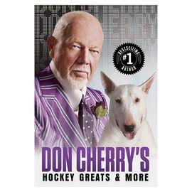Don Cherry's Hockey Greats & More