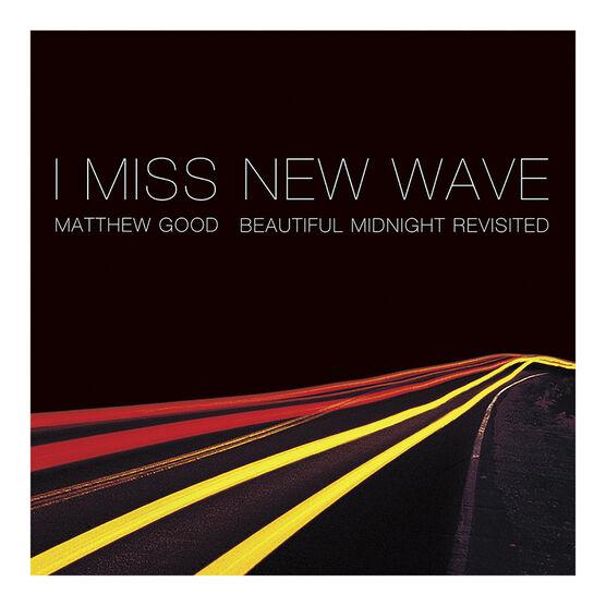 Matthew Good - I Miss New Wave: Beautiful Midnight Revisited - Vinyl