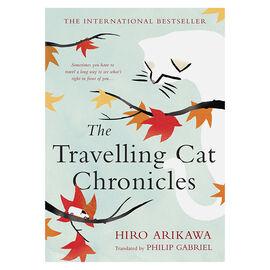 The Traveling Cat Chronicles By Hiro Arikawa