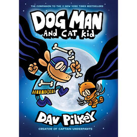 Dog Man and Cat Kid by Dave Pilkey