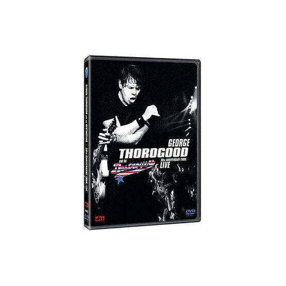 George Thorogood And The Destroyers 30th Anniversary Tour Live - DVD