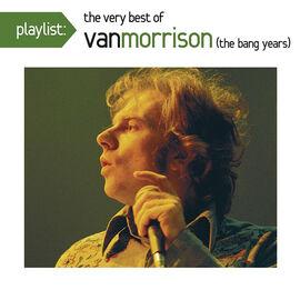 Van Morrison - Playlist: The Very Best of Van Morrison (The Bang Years) - CD