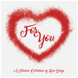 Various Artists - For You (A Timeless Collection Of Love Songs) - CD