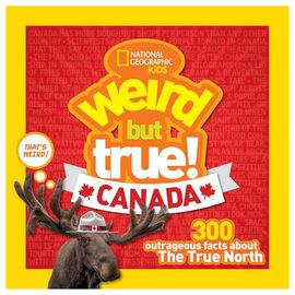 Weird But True Canada by National Geo Kids
