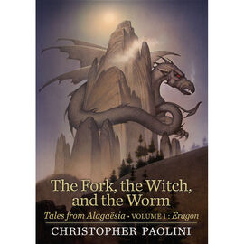 The Fork, the Witch, And The Worm Volume 1: Eragon by Christopher Paolini