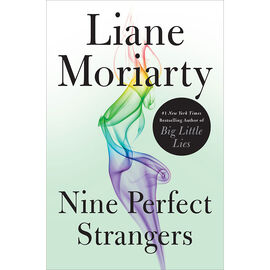 Nine Perfect Strangers By Lynn Moriarty
