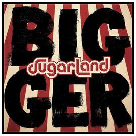 Sugarland - Bigger - CD
