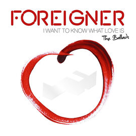 Foreigner - I Want To Know What Love Is: The Ballads - CD