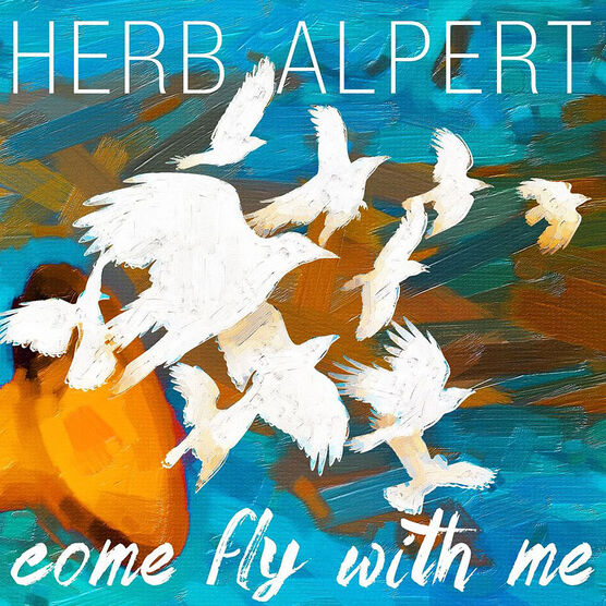 Herb Alpert - Come Fly With Me - CD