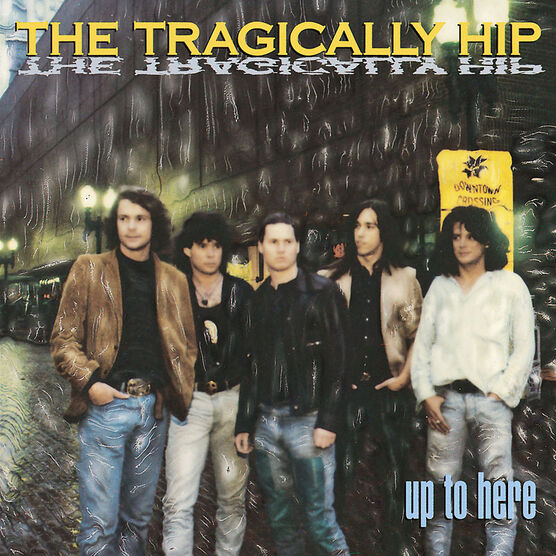 The Tragically Hip - Up To Here - Vinyl