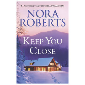 Keep You Close by Nora Roberts