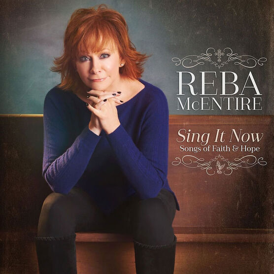 Reba McEntire - Sing It Now: Songs of Faith and Hope - 2 CD