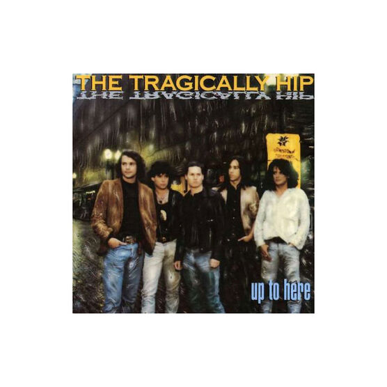 The Tragically Hip: Up to Here - CD