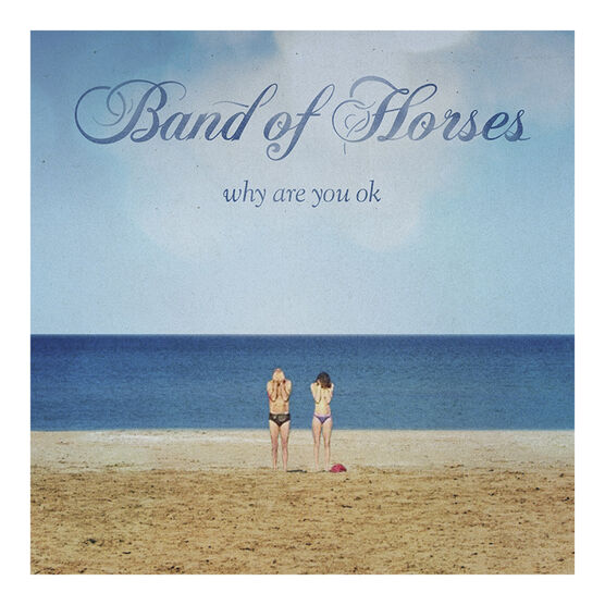 Band of Horses - Why Are You Okay - Vinyl