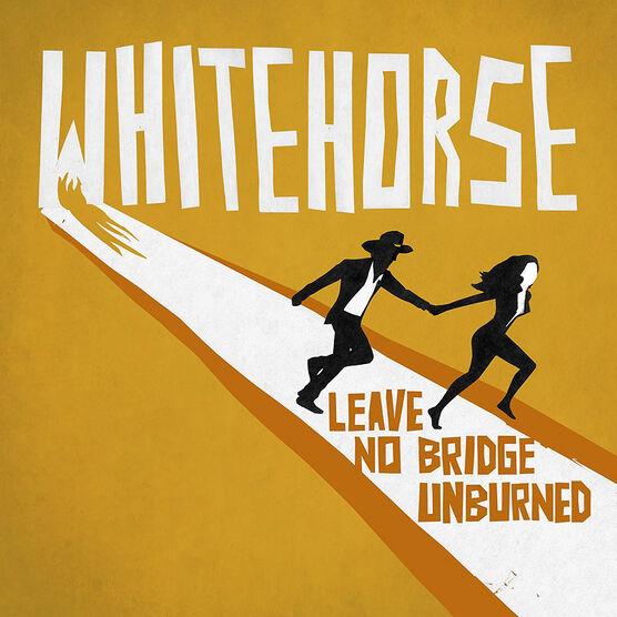 Whitehorse - Leave No Bridge Unburned - CD