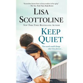 Keep Quiet by Lisa Scottline